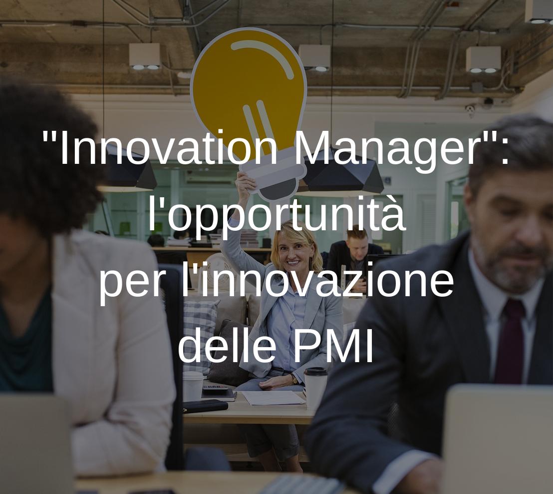 Innovation Manager: l'opportunità per l'innovazione delle PMI