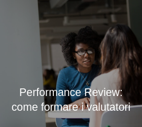 Performance Review: come formare i valutatori