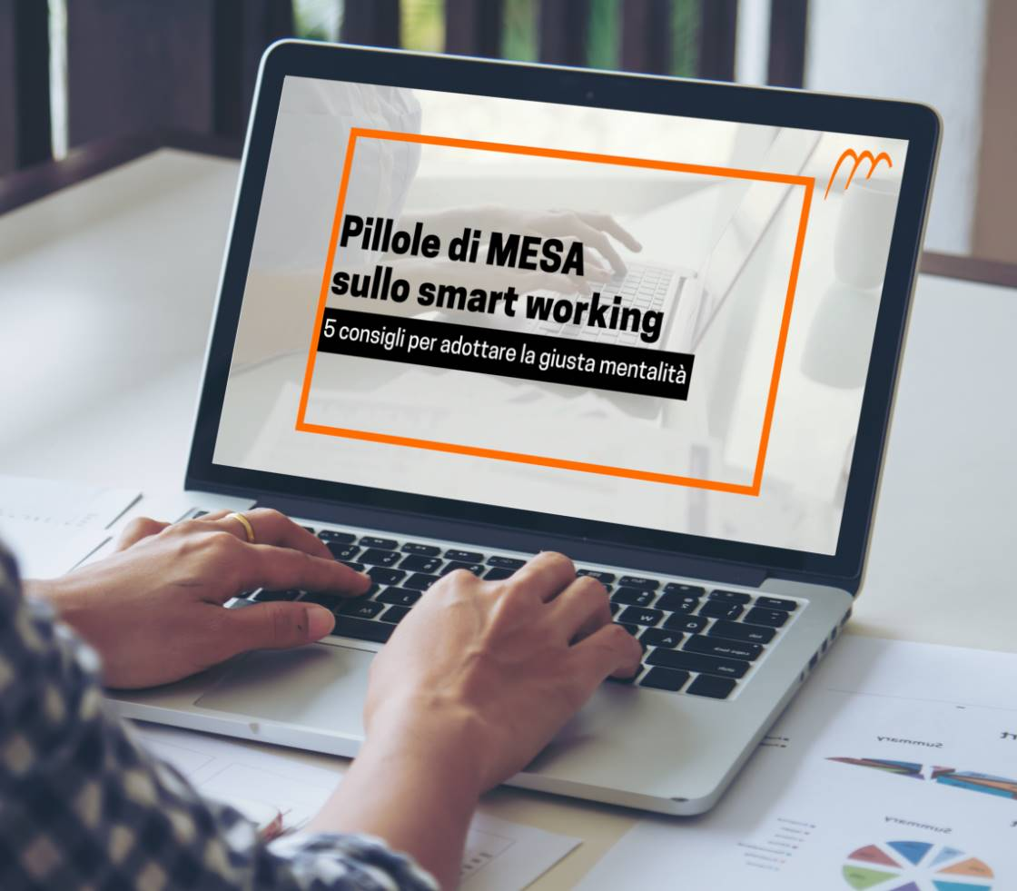 Smart working: tre video pilole di MESA per farlo bene e in sicurezza